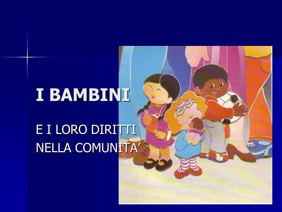 I BAMBINI E I LORO DIRITTI NELLA COMUNITA'