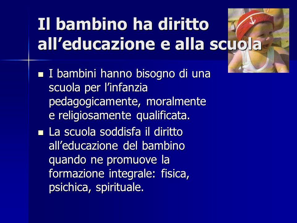 Il bambino ha diritto all'educazione e alla scuola I bambini hanno bisogno di una scuola per l'infanzia pedagogicamente, moralmente e religiosamente q