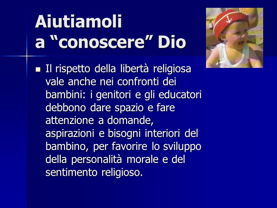 """Aiutiamoli a """"conoscere"""" Dio Il rispetto della libertà religiosa vale anche nei confronti dei bambini: i genitori e gli educatori debbono dare spazio"""