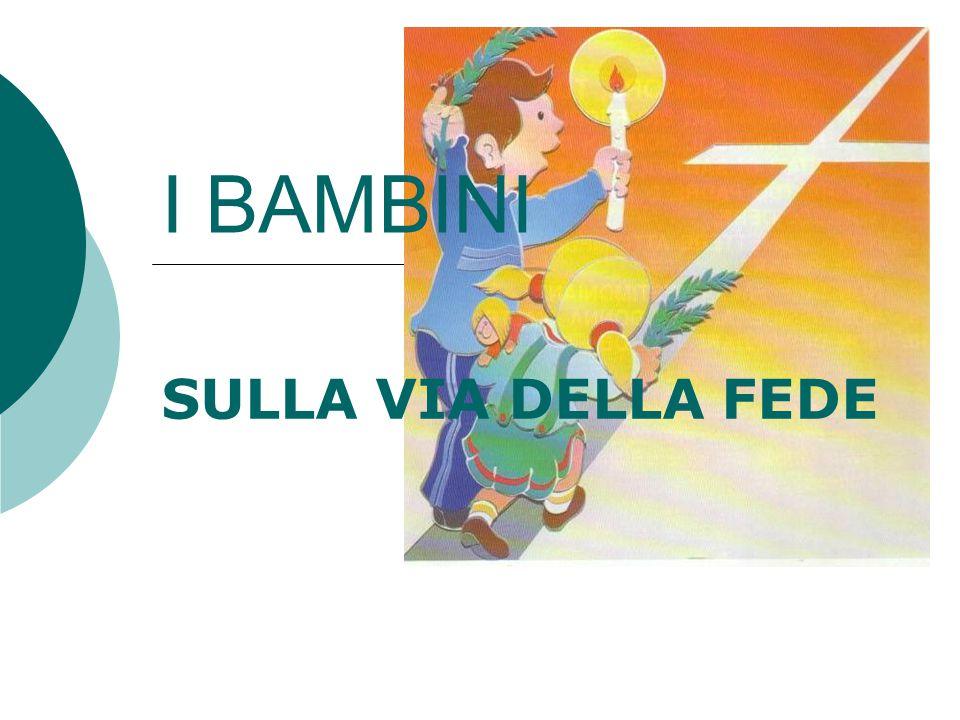 I BAMBINI SULLA VIA DELLA FEDE