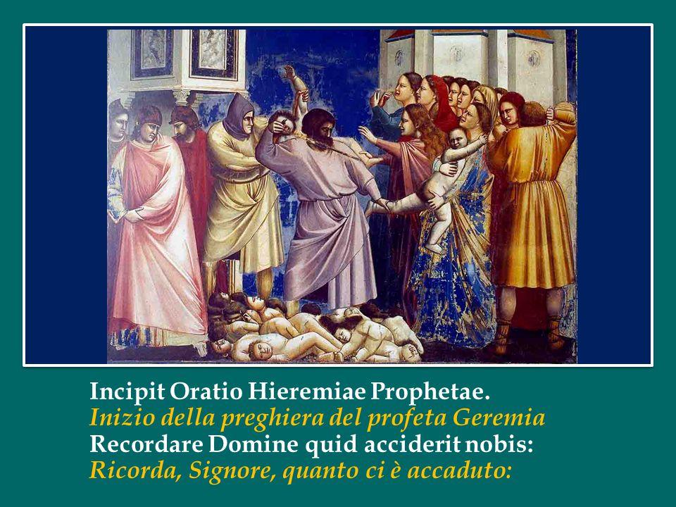 Incipit Oratio Hieremiae Prophetae.