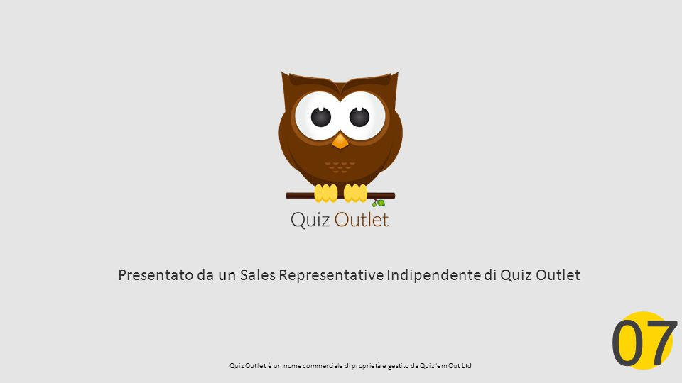 Presentato da un Sales Representative Indipendente di Quiz Outlet Quiz Outlet è un nome commerciale di proprietà e gestito da Quiz 'em Out Ltd
