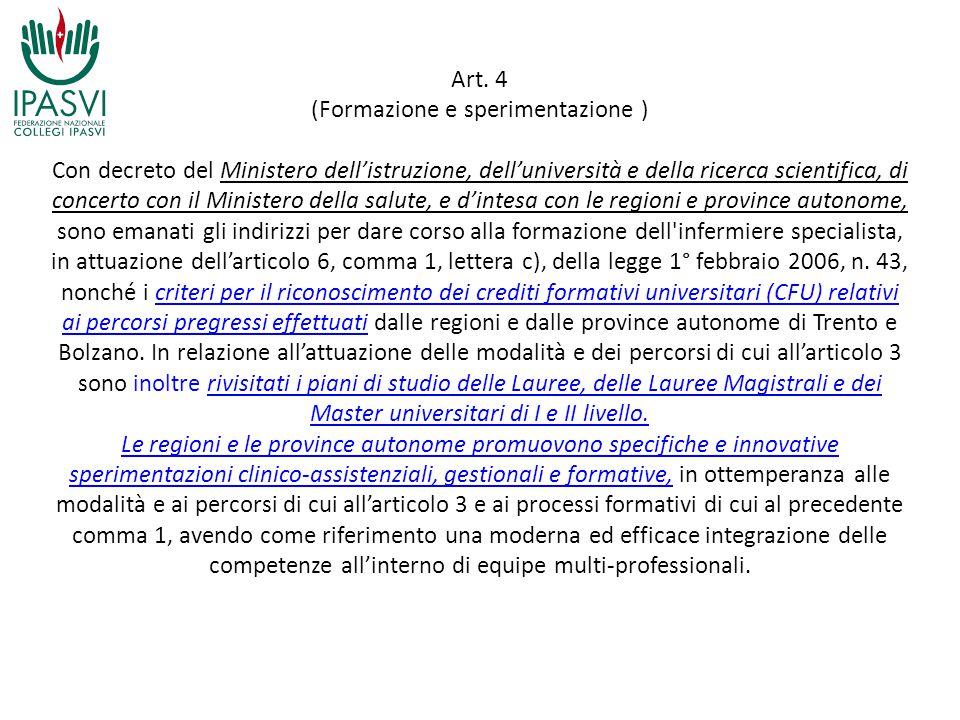 Art. 4 (Formazione e sperimentazione ) Con decreto del Ministero dell'istruzione, dell'università e della ricerca scientifica, di concerto con il Mini