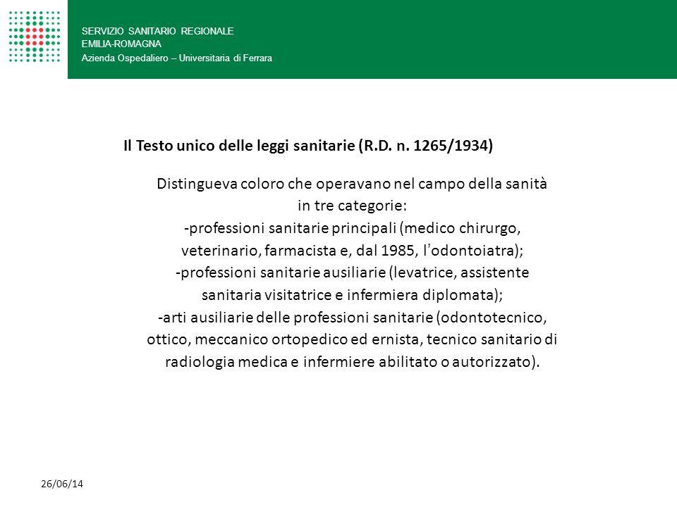 SERVIZIO SANITARIO REGIONALE EMILIA-ROMAGNA Azienda Ospedaliero – Universitaria di Ferrara Distingueva coloro che operavano nel campo della sanità in