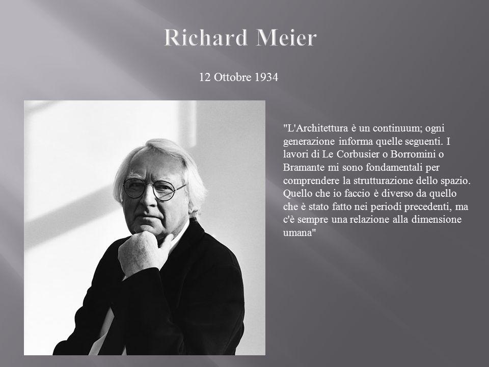 12 Ottobre 1934 L Architettura è un continuum; ogni generazione informa quelle seguenti.