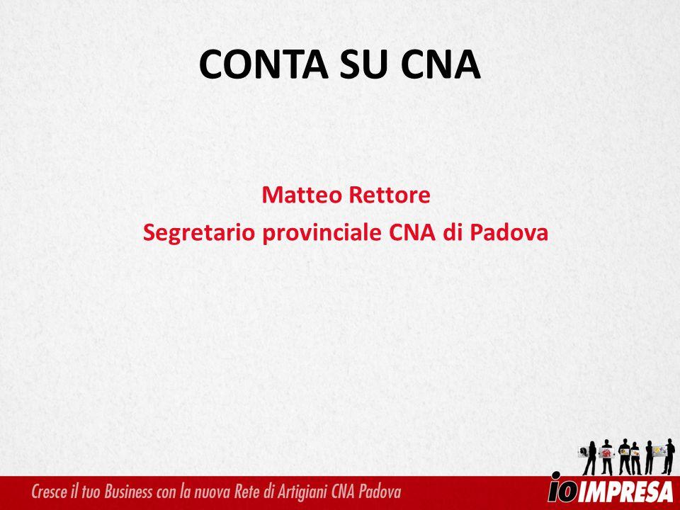 Matteo Rettore Segretario provinciale CNA di Padova CONTA SU CNA