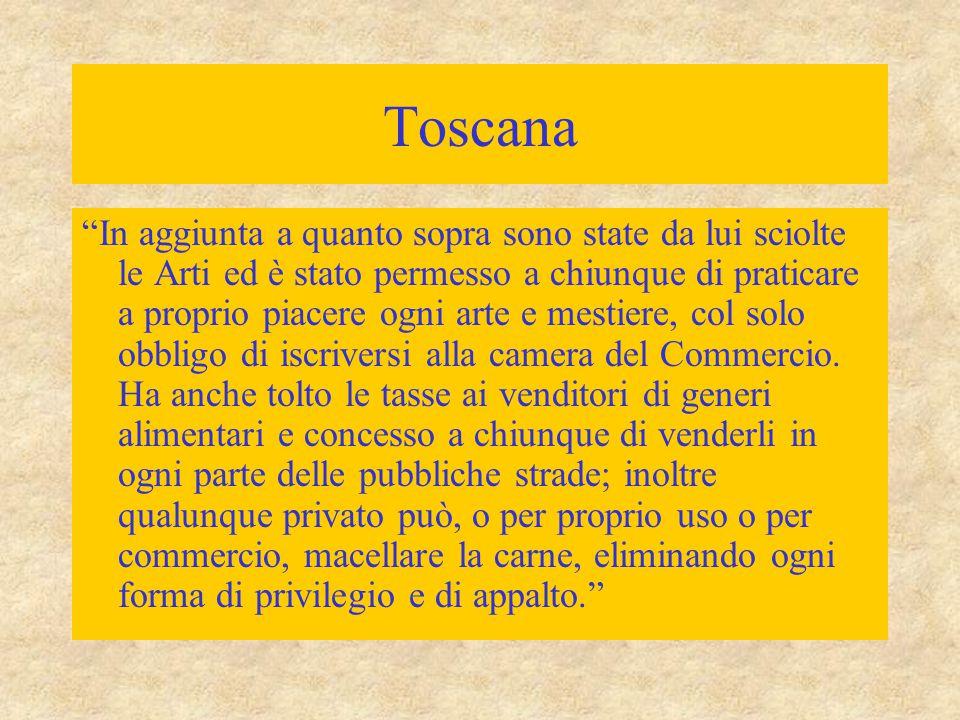 """Toscana """"In aggiunta a quanto sopra sono state da lui sciolte le Arti ed è stato permesso a chiunque di praticare a proprio piacere ogni arte e mestie"""