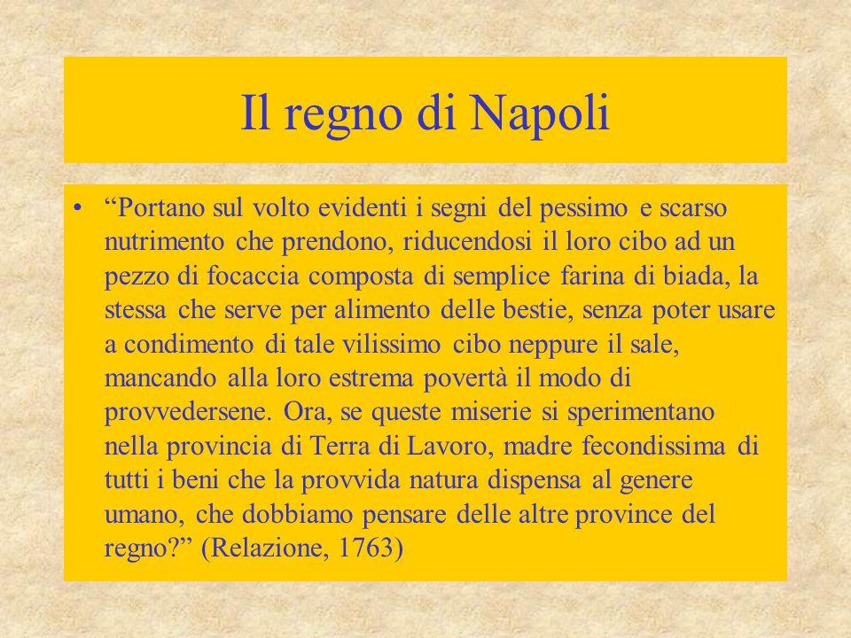 """Il regno di Napoli """"Portano sul volto evidenti i segni del pessimo e scarso nutrimento che prendono, riducendosi il loro cibo ad un pezzo di focaccia"""