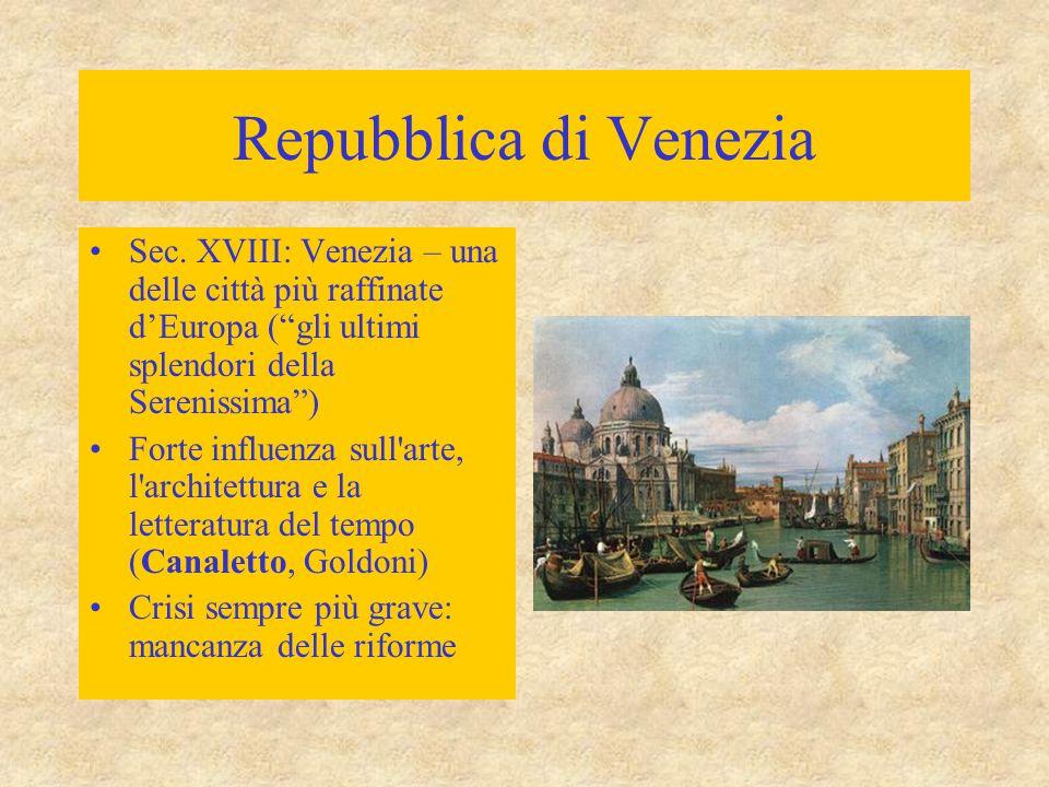 """Repubblica di Venezia Sec. XVIII: Venezia – una delle città più raffinate d'Europa (""""gli ultimi splendori della Serenissima"""") Forte influenza sull'art"""