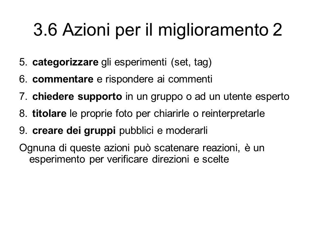 3.6 Azioni per il miglioramento 2 5.categorizzare gli esperimenti (set, tag) 6.