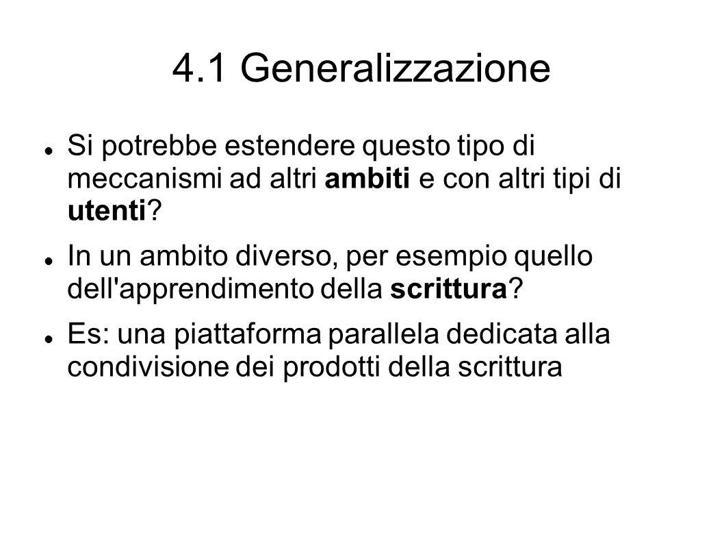 4.1 Generalizzazione Si potrebbe estendere questo tipo di meccanismi ad altri ambiti e con altri tipi di utenti.