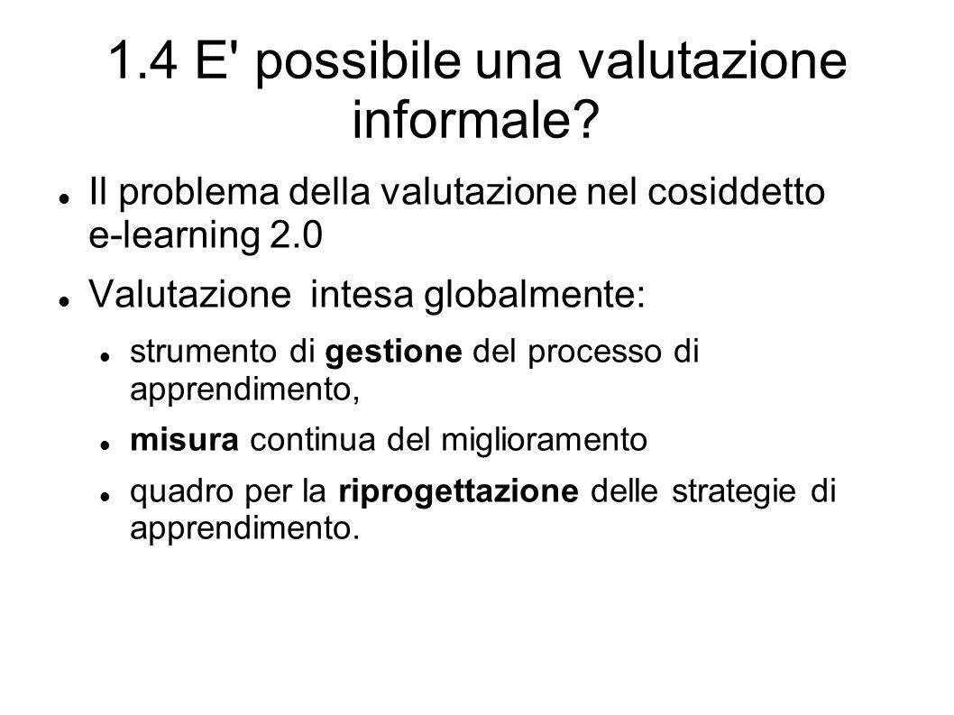 1.4 E possibile una valutazione informale.