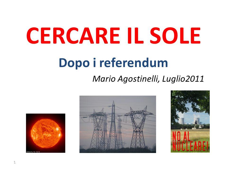 CERCARE IL SOLE Dopo i referendum Mario Agostinelli, Luglio2011 1