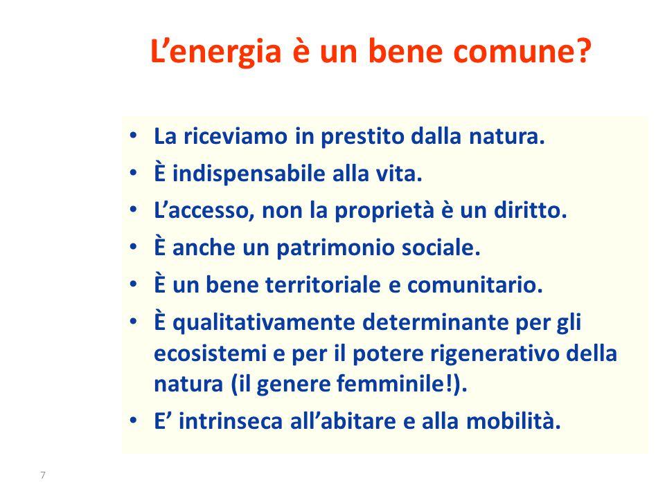 7 L'energia è un bene comune. La riceviamo in prestito dalla natura.