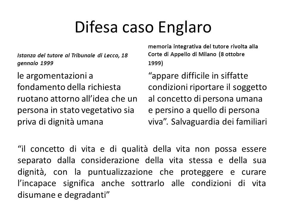 Difesa caso Englaro Istanza del tutore al Tribunale di Lecco, 18 gennaio 1999 le argomentazioni a fondamento della richiesta ruotano attorno all'idea