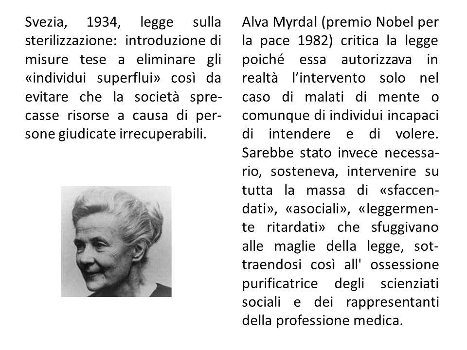 Svezia, 1934, legge sulla sterilizzazione: introduzione di misure tese a eliminare gli «individui superflui» così da evitare che la società spre- cass