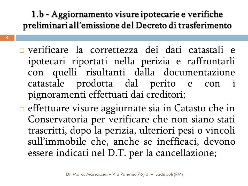 1.b – segue Aggiornamento visure ipotecarie e verifiche preliminari all'emissione del Decreto di trasferimento Dr.