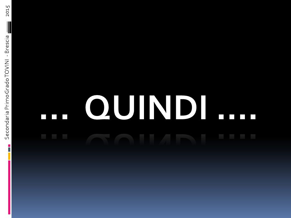 SINTESI FINALE Secondaria Primo Grado TOVINI - Brescia – 2015