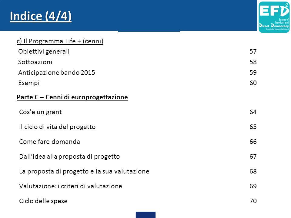 Indice (4/4) c) Il Programma Life + (cenni) Obiettivi generali57 Sottoazioni58 Anticipazione bando 201559 Esempi60 Parte C – Cenni di europrogettazion