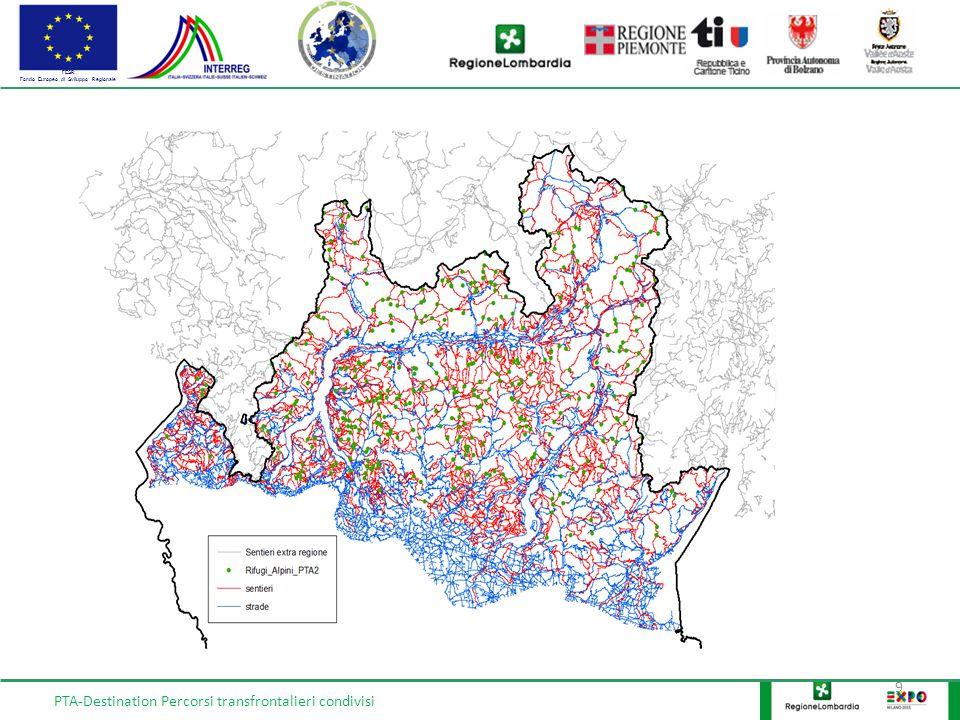 FESR Fondo Europeo di Sviluppo Regionale 10 PTA-Destination Percorsi transfrontalieri condivisi Vettoriale + ortofotoVettoriale + Openstreetmap