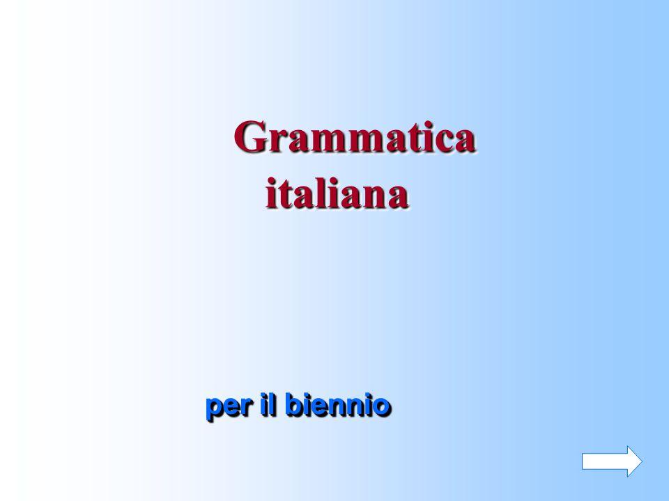 per il biennio per il biennio Grammatica Grammaticaitaliana Grammatica italiana
