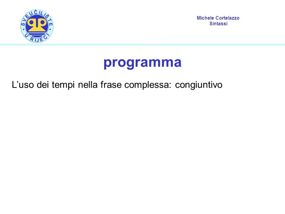 Michele Cortelazzo Sintassi uso dei modi congiuntivo nelle frasi semplici 1.