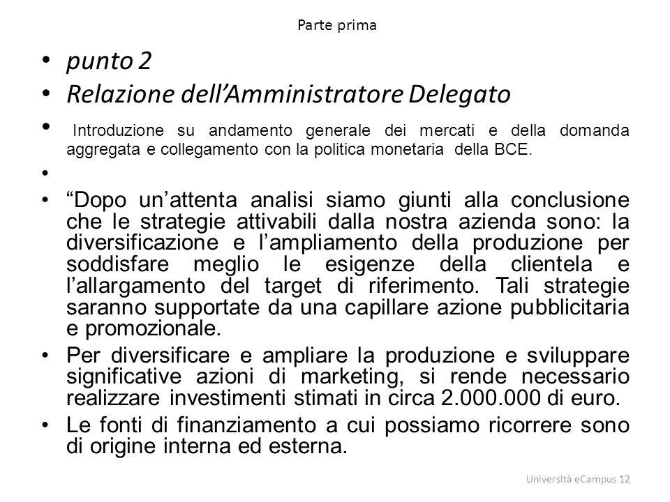 Parte prima punto 2 Relazione dell'Amministratore Delegato Introduzione su andamento generale dei mercati e della domanda aggregata e collegamento con
