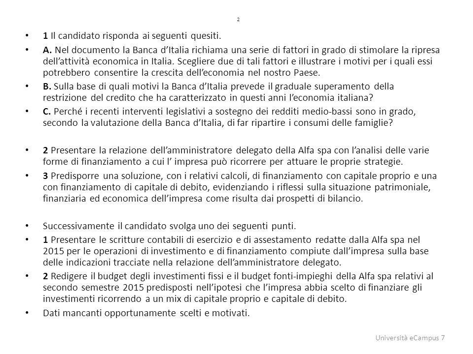 2 1 Il candidato risponda ai seguenti quesiti. A. Nel documento la Banca d'Italia richiama una serie di fattori in grado di stimolare la ripresa dell'