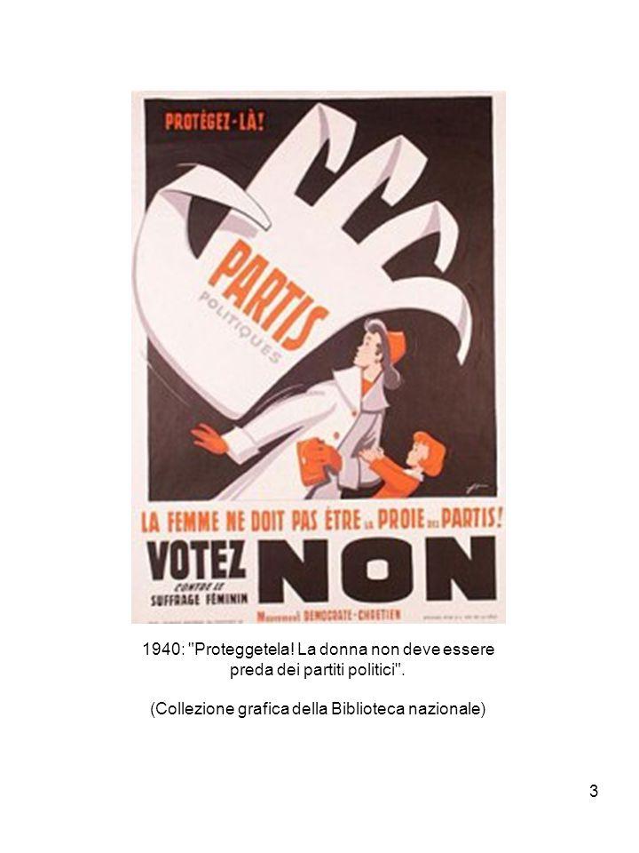 3 1940: Proteggetela.La donna non deve essere preda dei partiti politici .