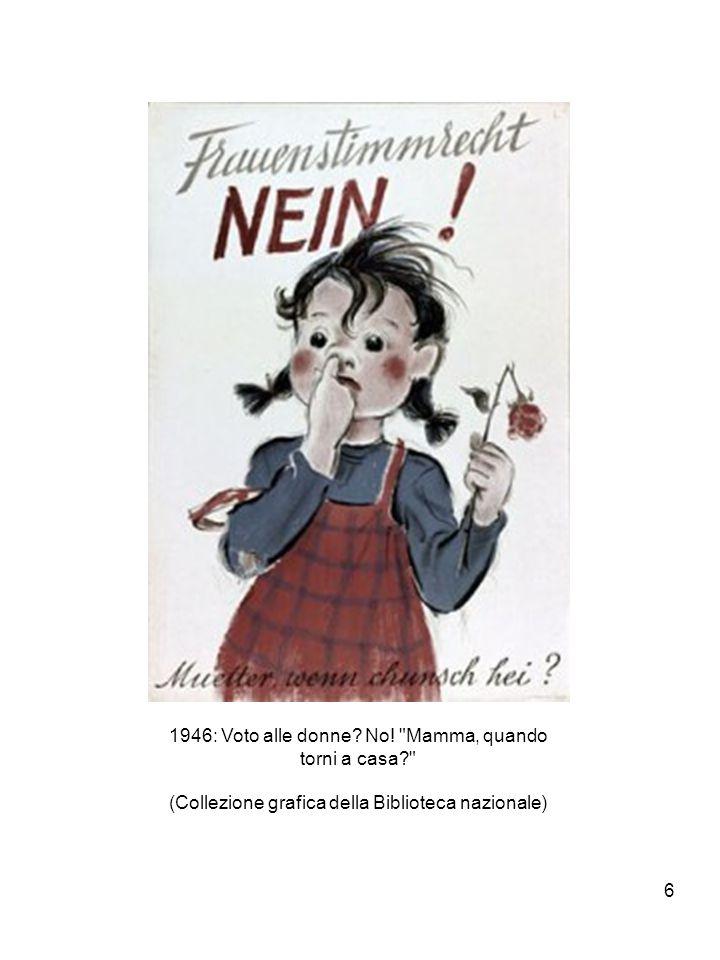 7 1946: il no viene giustificato una volta di più con l argomento dei bambini trascurati e l uso di immagini ad alta presa emotiva.