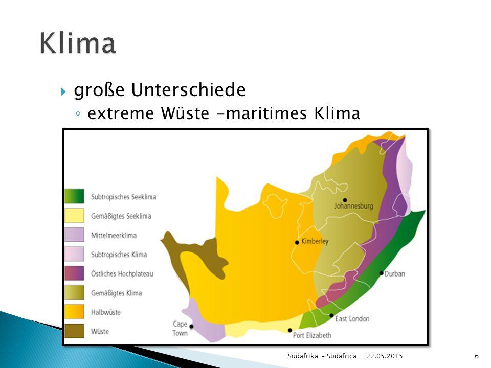  große Unterschiede ◦ extreme Wüste -maritimes Klima 22.05.2015 Südafrika - Sudafrica6