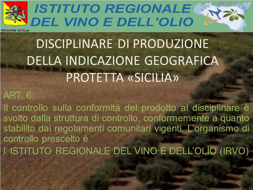 DISCIPLINARE DI PRODUZIONE DELLA INDICAZIONE GEOGRAFICA PROTETTA «SICILIA» ART.