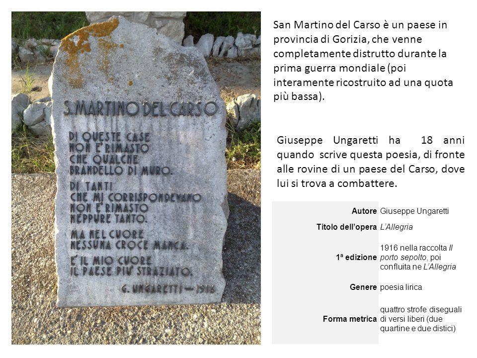 San Martino del Carso è un paese in provincia di Gorizia, che venne completamente distrutto durante la prima guerra mondiale (poi interamente ricostru