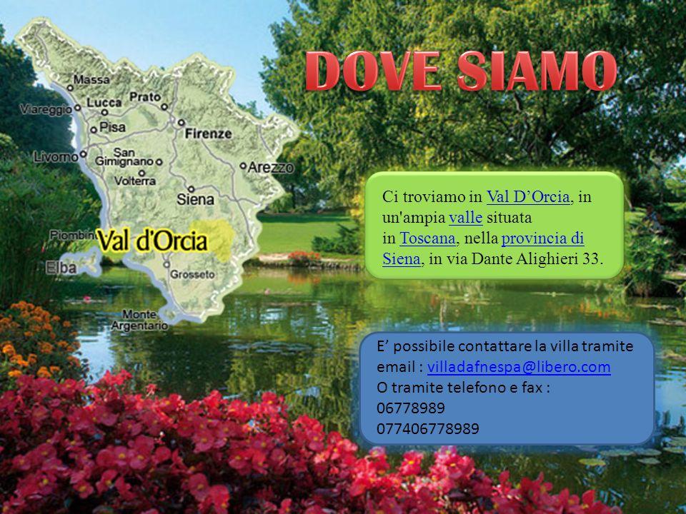 Ci troviamo in Val D'Orcia, in un'ampia valle situata in Toscana, nella provincia di Siena, in via Dante Alighieri 33.valleToscanaprovincia di Siena E