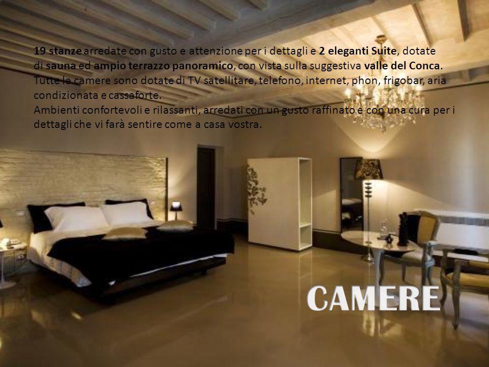 19 stanze arredate con gusto e attenzione per i dettagli e 2 eleganti Suite, dotate di sauna ed ampio terrazzo panoramico, con vista sulla suggestiva valle del Conca.