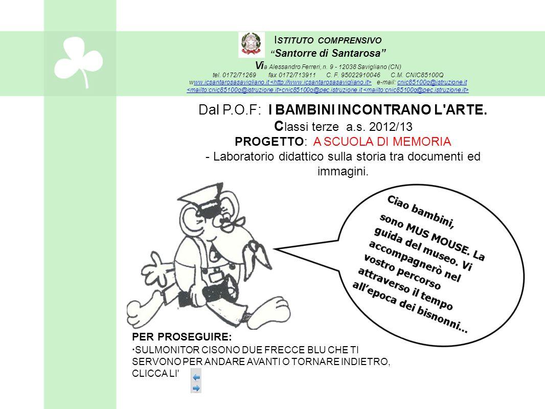 """I STITUTO COMPRENSIVO """" Santorre di Santarosa"""" Vi a Alessandro Ferreri, n. 9 - 12038 Savigliano (CN) tel. 0172/71269 fax 0172/713911 C. F. 95022910046"""
