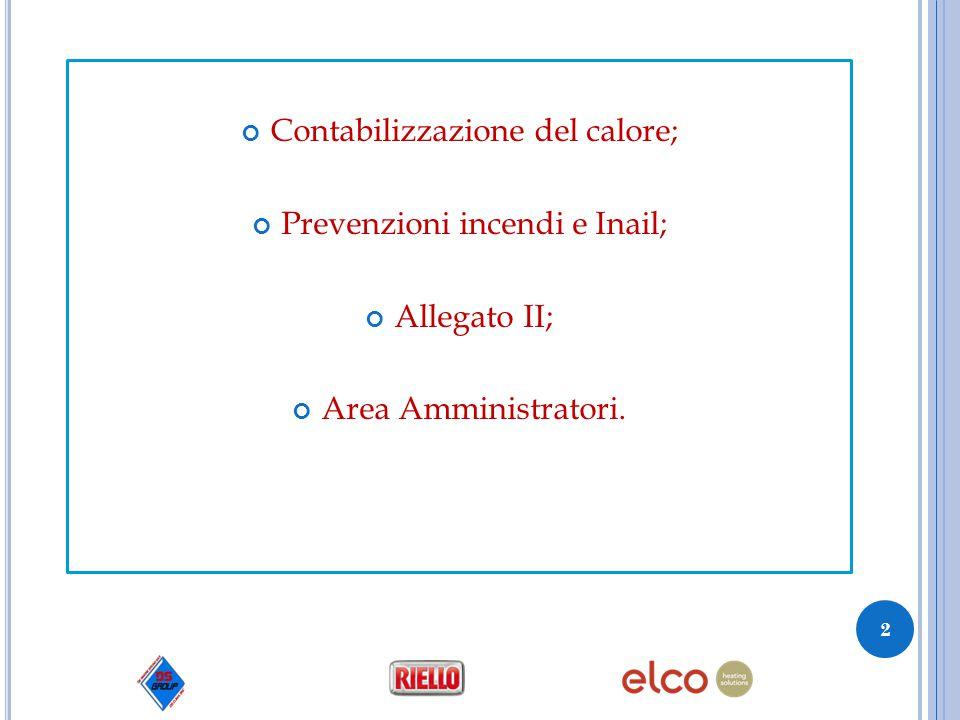 Contabilizzazione del calore; Prevenzioni incendi e Inail; Allegato II; Area Amministratori. 2