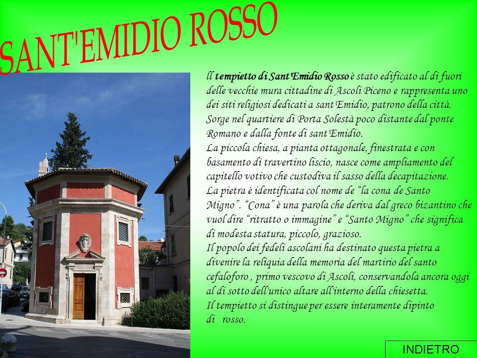 ll tempietto di Sant'Emidio Rosso è stato edificato al di fuori delle vecchie mura cittadine di Ascoli Piceno e rappresenta uno dei siti religiosi ded