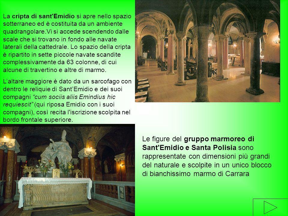 La cripta di sant'Emidio si apre nello spazio sotterraneo ed è costituita da un ambiente quadrangolare.Vi si accede scendendo dalle scale che si trova