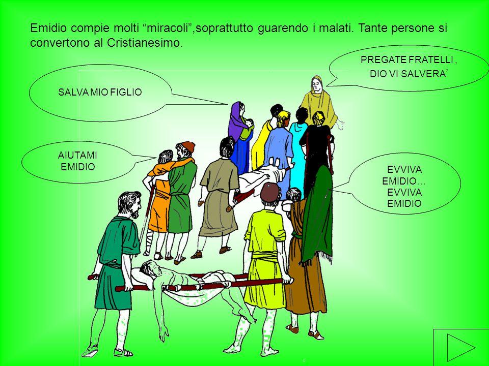 """Emidio compie molti """"miracoli"""",soprattutto guarendo i malati. Tante persone si convertono al Cristianesimo. PREGATE FRATELLI, DIO VI SALVERA ' AIUTAMI"""