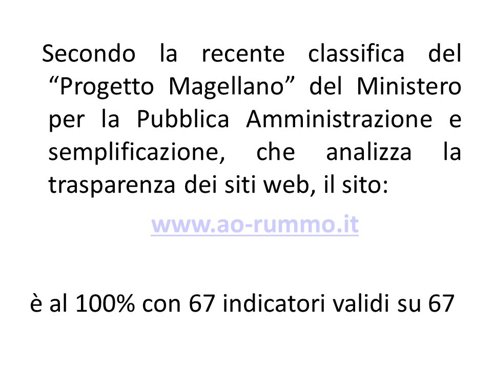 """Secondo la recente classifica del """"Progetto Magellano"""" del Ministero per la Pubblica Amministrazione e semplificazione, che analizza la trasparenza de"""