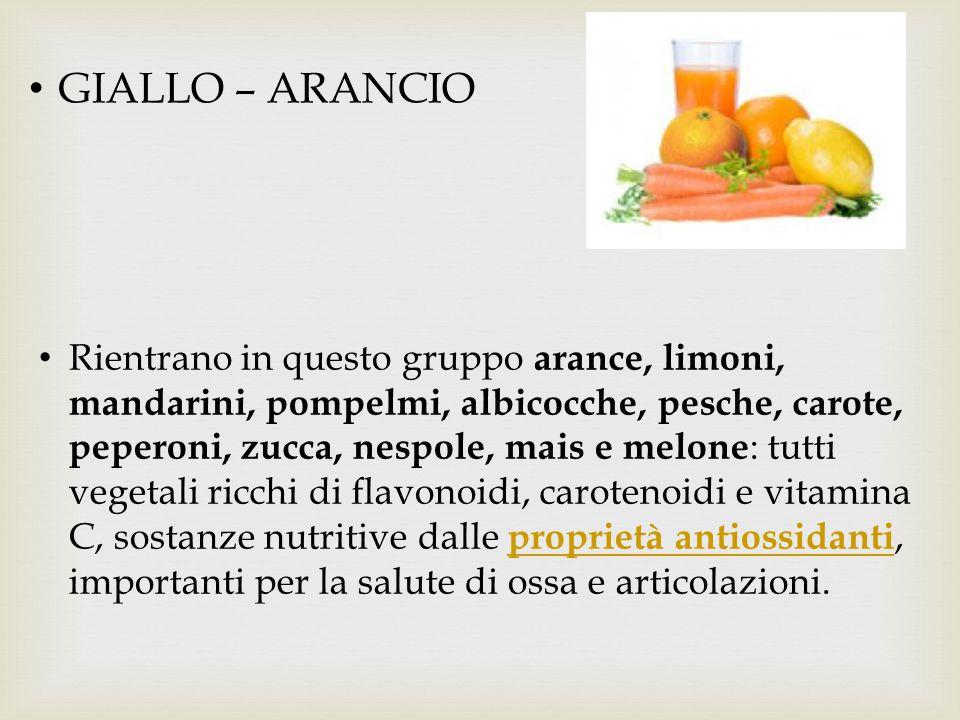 GIALLO – ARANCIO Rientrano in questo gruppo arance, limoni, mandarini, pompelmi, albicocche, pesche, carote, peperoni, zucca, nespole, mais e melone :
