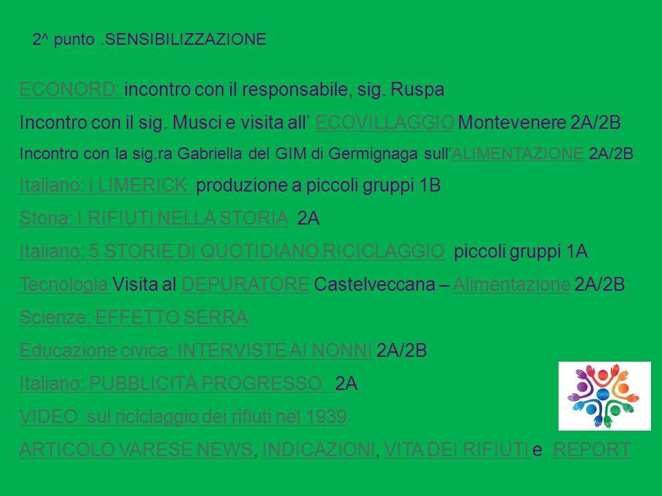 ECONORD: ECONORD: incontro con il responsabile, sig. Ruspa Incontro con il sig. Musci e visita all' ECOVILLAGGIO Montevenere 2A/2BECOVILLAGGIO Incontr