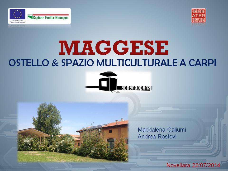 OSTELLO & SPAZIO MULTICULTURALE A CARPI MAGGESE Maddalena Caliumi Andrea Rostovi Novellara 22/07/2014