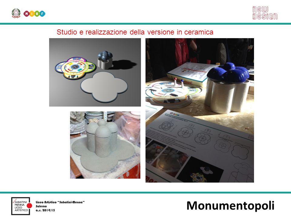 Monumentopoli Studio e realizzazione della versione in ceramica