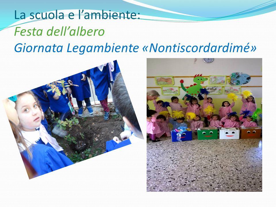 La scuola e l'ambiente: Festa dell'albero Giornata Legambiente «Nontiscordardimé»