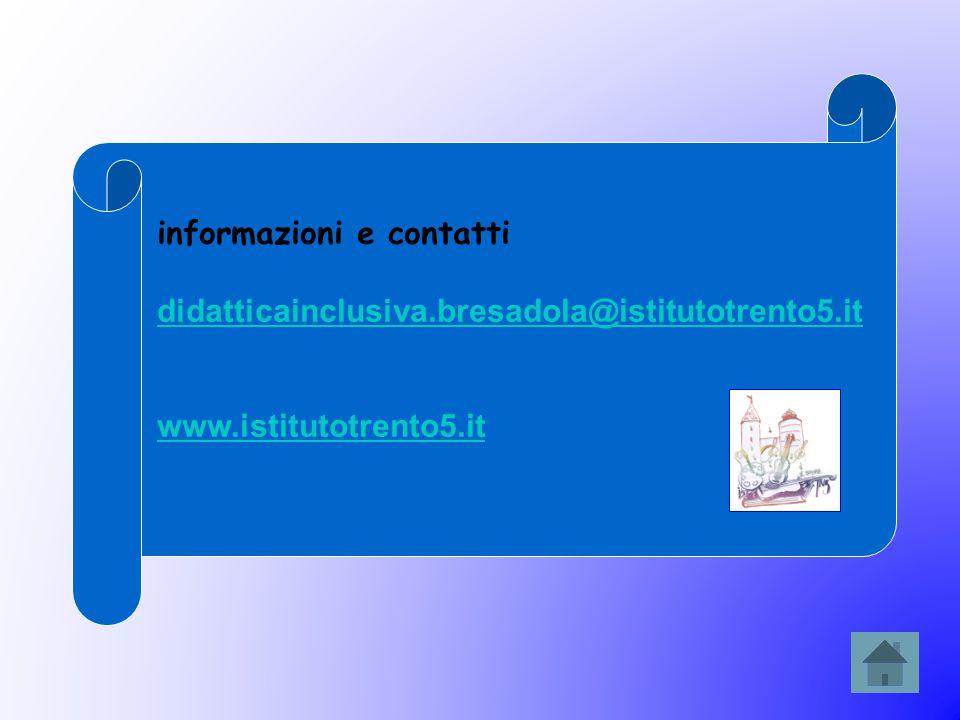informazioni e contatti didatticainclusiva.bresadola@istitutotrento5.it www.istitutotrento5.it