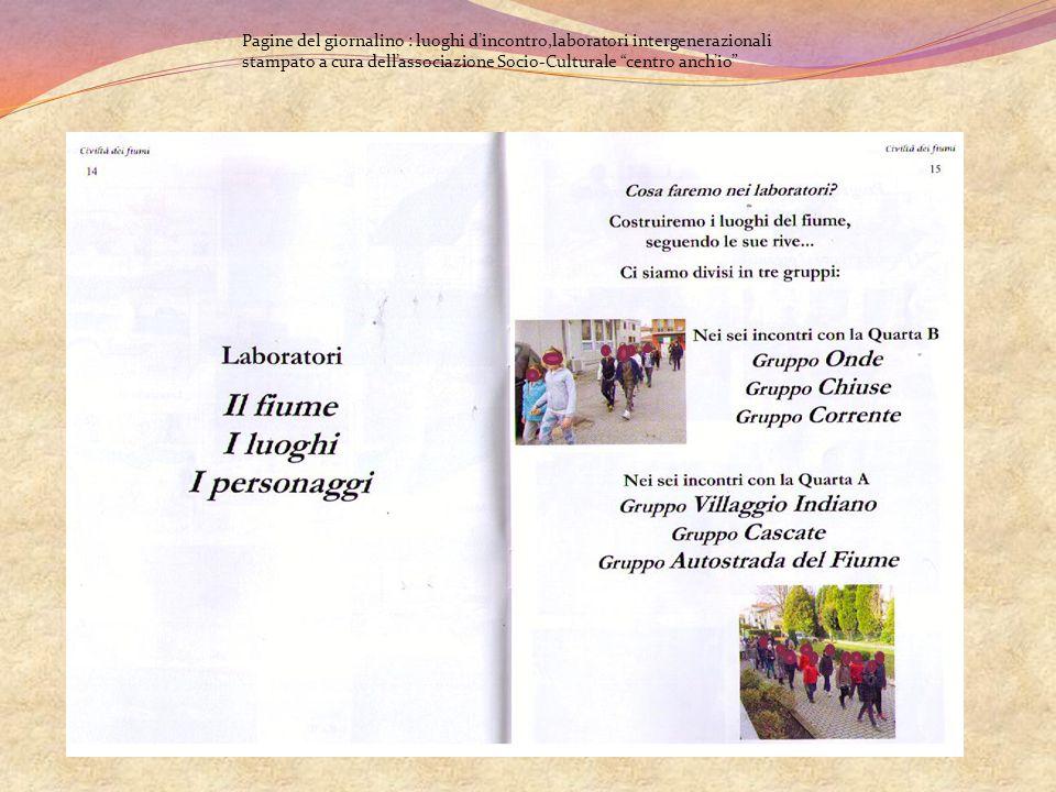 Pagine del giornalino : luoghi d'incontro,laboratori intergenerazionali stampato a cura dell'associazione Socio-Culturale centro anch'io