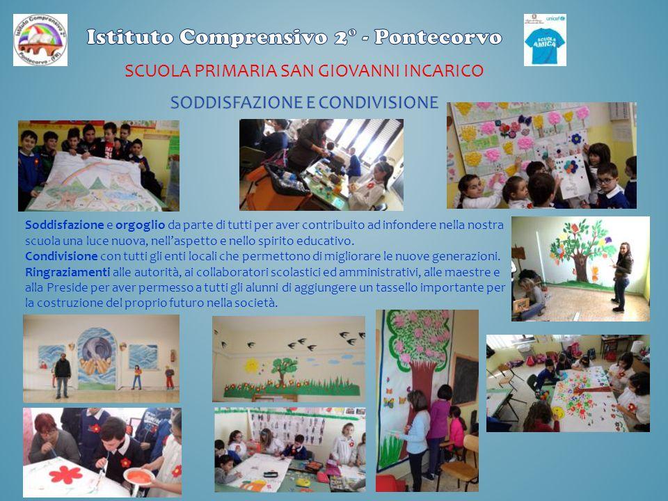 SCUOLA PRIMARIA SAN GIOVANNI INCARICO Soddisfazione e orgoglio da parte di tutti per aver contribuito ad infondere nella nostra scuola una luce nuova,