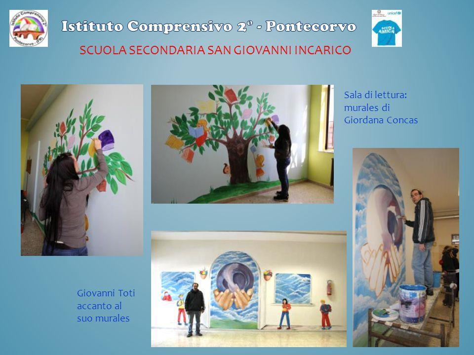 SCUOLA SECONDARIA SAN GIOVANNI INCARICO Sala di lettura: murales di Giordana Concas Giovanni Toti accanto al suo murales